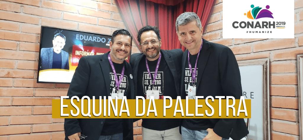 Esquina da Palestra reúne as melhores palestras no CONARH 2019
